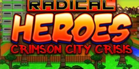 Radical Heroes: Crimson City Crisis Rad Review - #UD 1