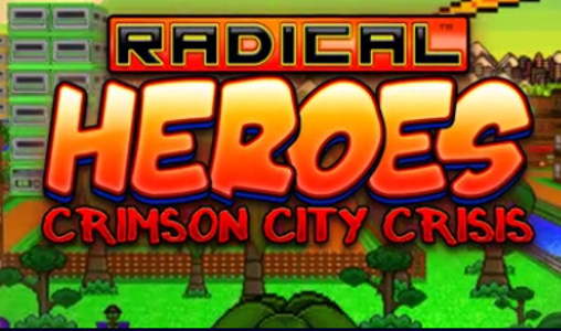 Radical Heroes: Crimson City Crisis Rad Review - #UD 1