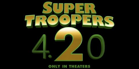 SUPER TROOPERS 2 Coming To Theaters Soon - #UD 1